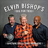Something Smells Funky 'Round Here / Elvin Bishop's Big Fun Trio