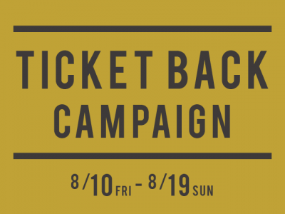 * TICKET BACK CAMPAIGN *