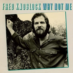 Fred Knoblock / Why Not Me (1980年)