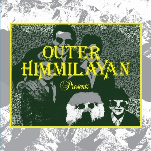 Outer Himmalayan Presents