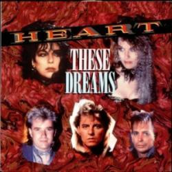 Heart - These Dreams1