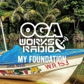 OGA WORKS RADIO MIX VOL9 - MY FOUNDATION