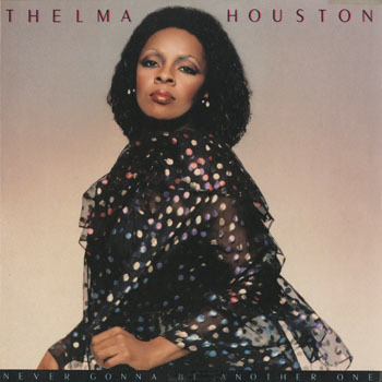 SL_THELMA HOUSTON_NEVER GONNA BE ANOTHER ONE_20180621