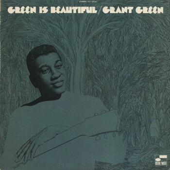 JZ_GRANT GREEN_GREEN IS BEAUTIFUL_20180725