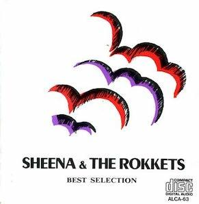 Sheena The Rokkets Best Selection