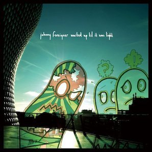 JOHNNY FOREIGNER「WAITED UP TIL IT WAS LIGHT」