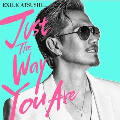 【先着特典付】EXILE ATSUSHI/Just The Way You Are<CD+DVD>:新星堂WonderGOO Yahoo!店